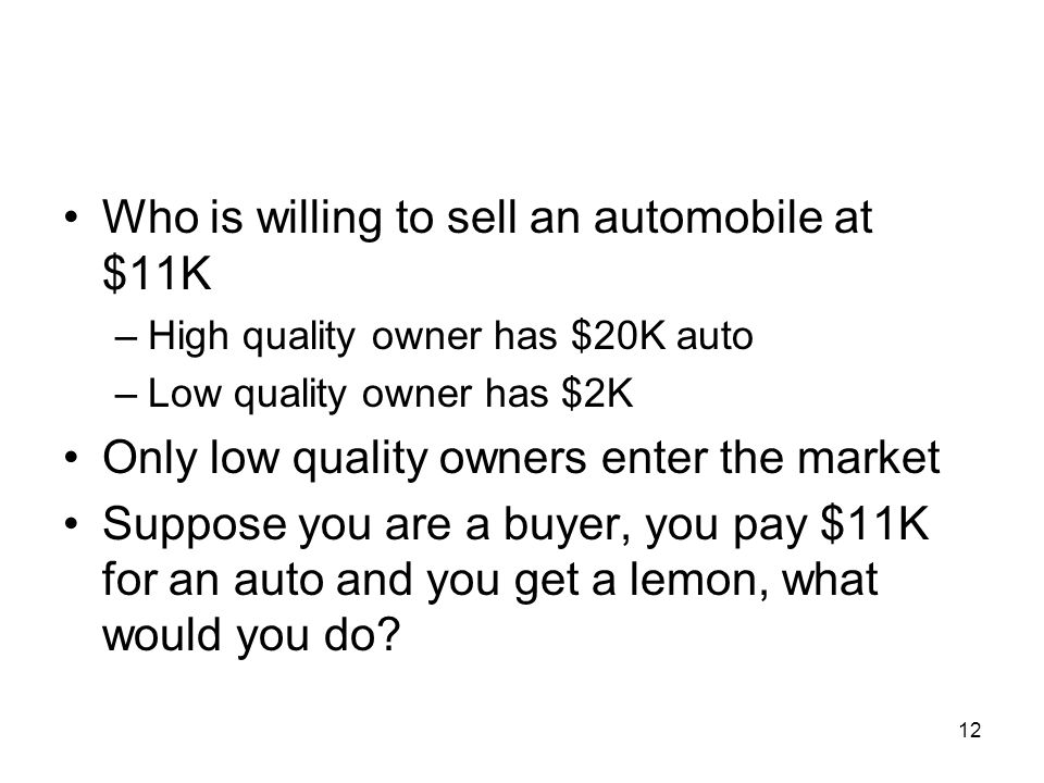Who is willing to sell an automobile at $11K