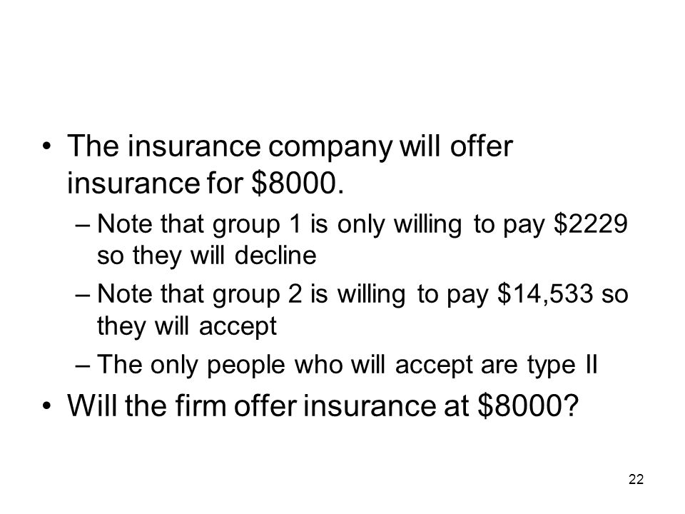 The insurance company will offer insurance for $8000.