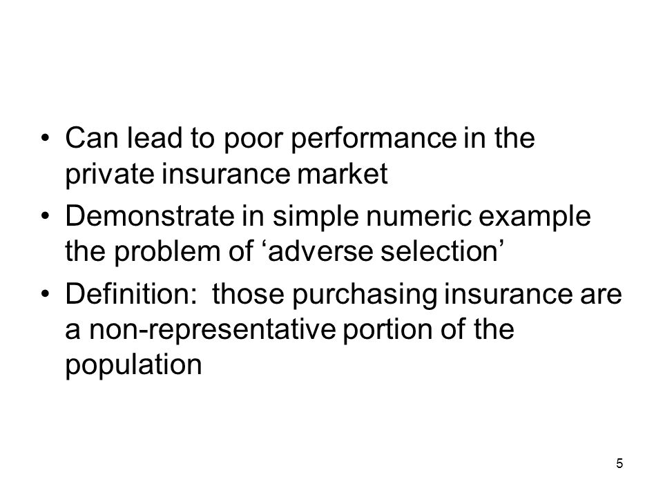 Can lead to poor performance in the private insurance market