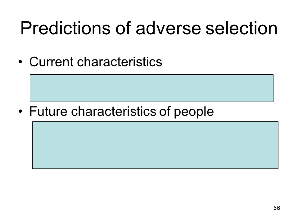 Predictions of adverse selection