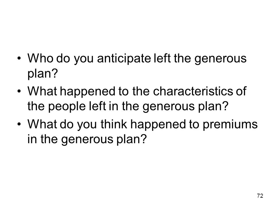 Who do you anticipate left the generous plan