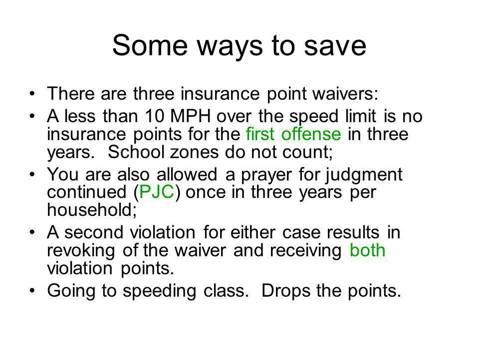 Some ways to save There are three insurance point waivers: