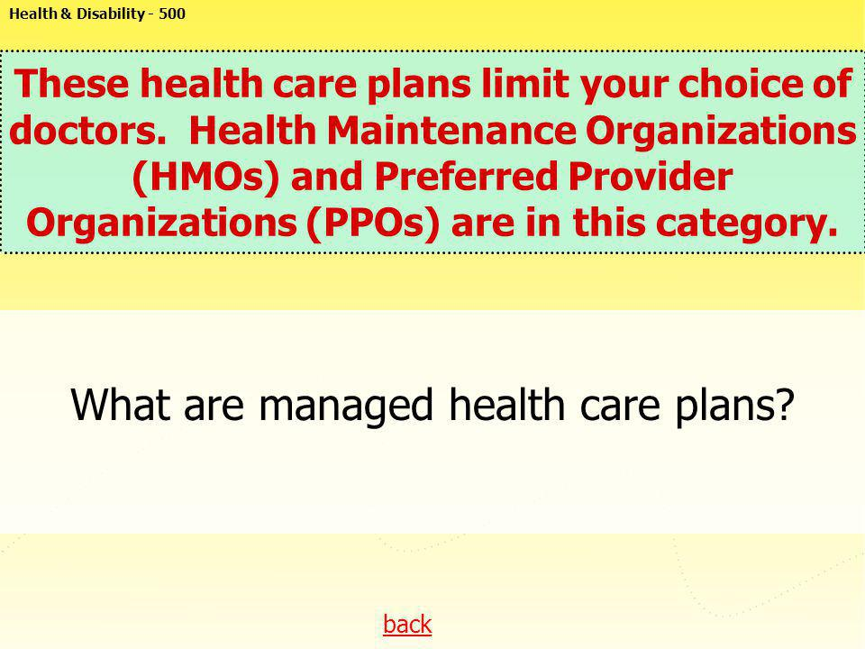 What are managed health care plans