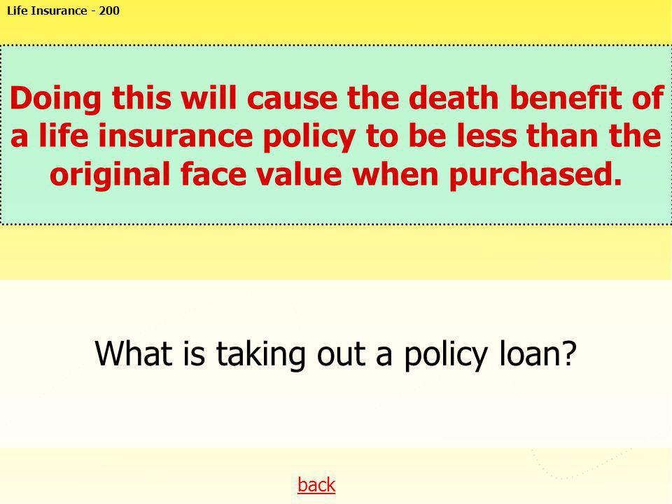 What is taking out a policy loan