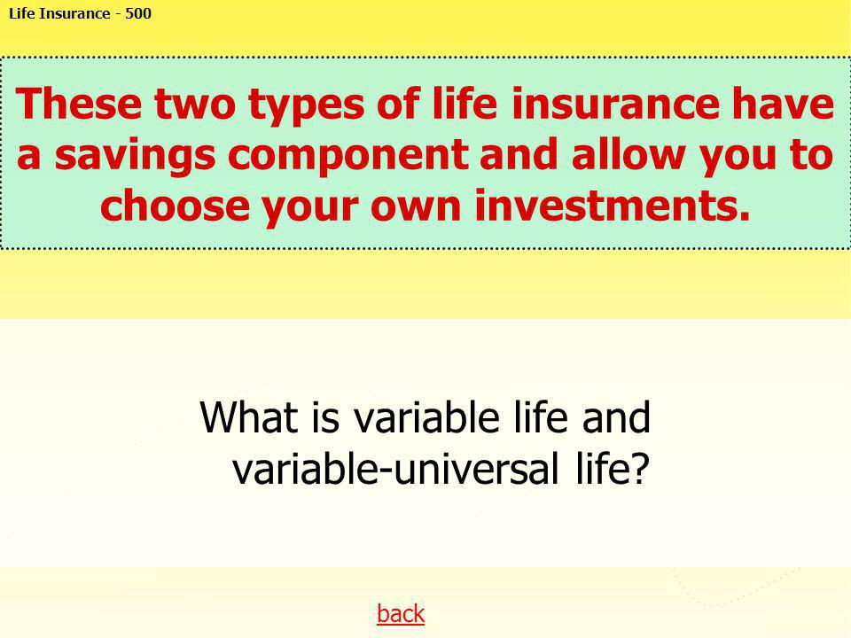 What is variable life and variable-universal life