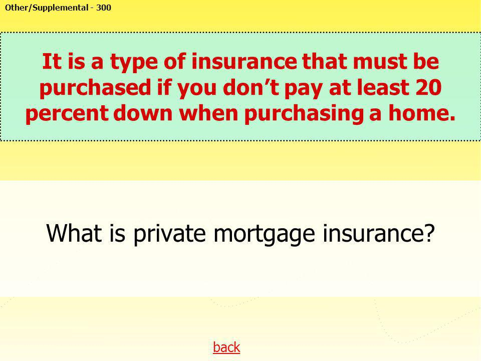 What is private mortgage insurance