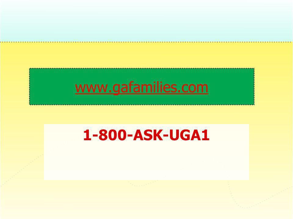 www.gafamilies.com 1-800-ASK-UGA1