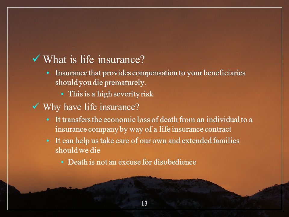 What is life insurance Why have life insurance