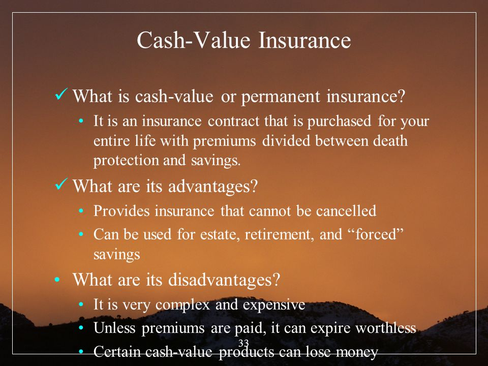 Cash-Value Insurance What is cash-value or permanent insurance