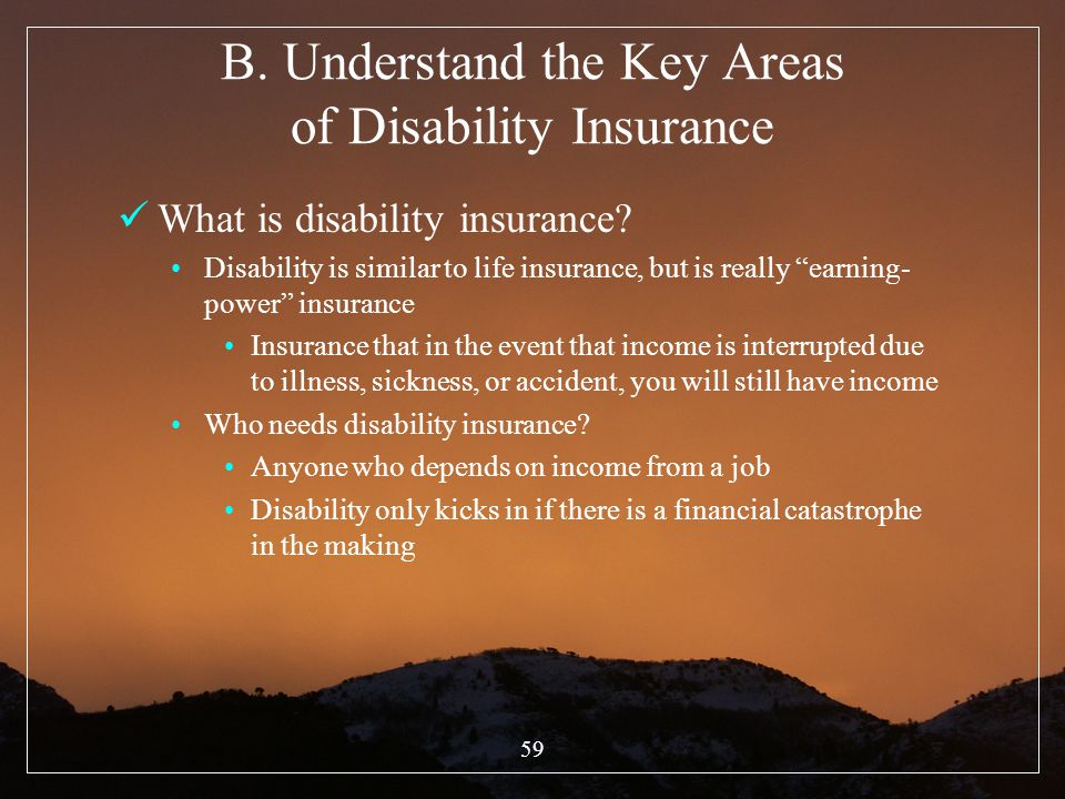 B. Understand the Key Areas of Disability Insurance