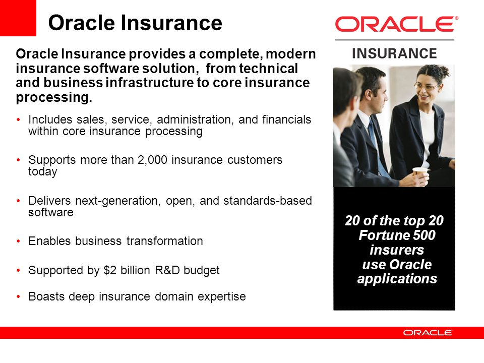 20 of the top 20 Fortune 500 insurers use Oracle applications