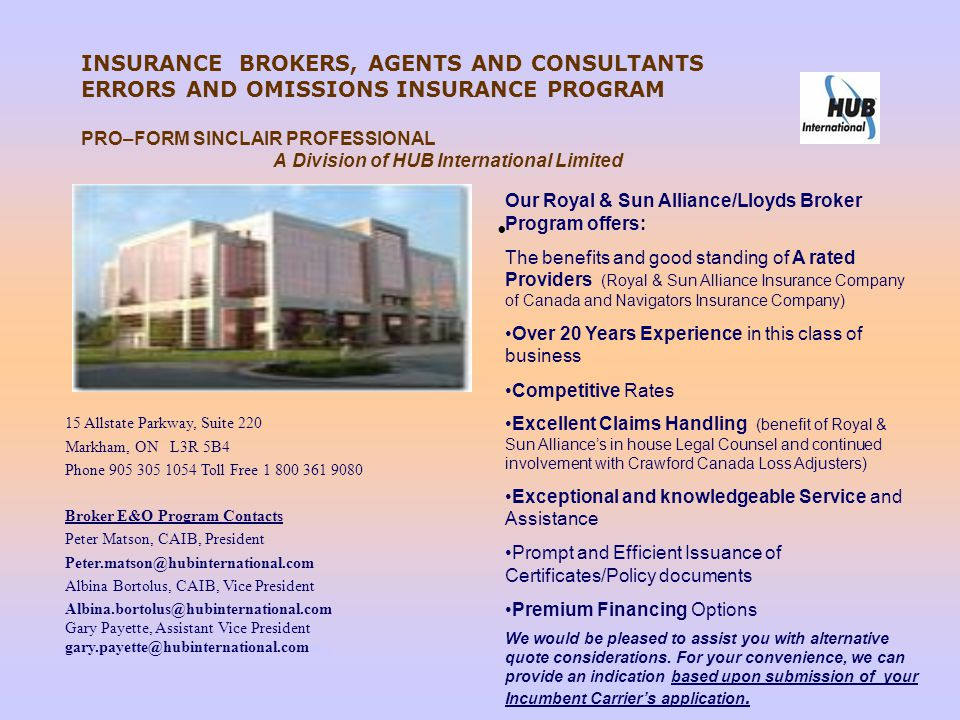 INSURANCE BROKERS, AGENTS AND CONSULTANTS ERRORS AND OMISSIONS INSURANCE PROGRAM PRO–FORM SINCLAIR PROFESSIONAL A Division of HUB International Limited