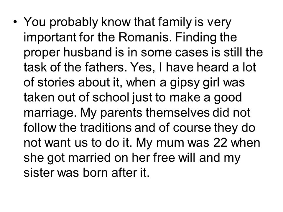 You probably know that family is very important for the Romanis