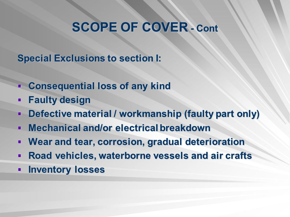 SCOPE OF COVER - Cont Special Exclusions to section I: