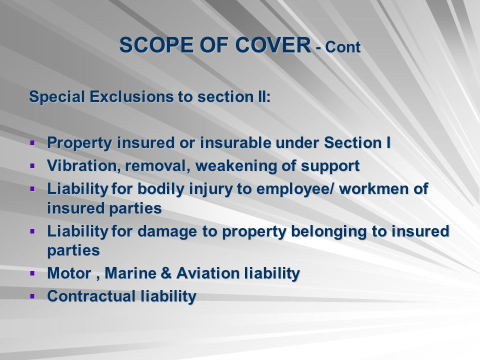 SCOPE OF COVER - Cont Special Exclusions to section II:
