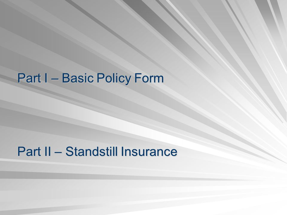 Part I – Basic Policy Form