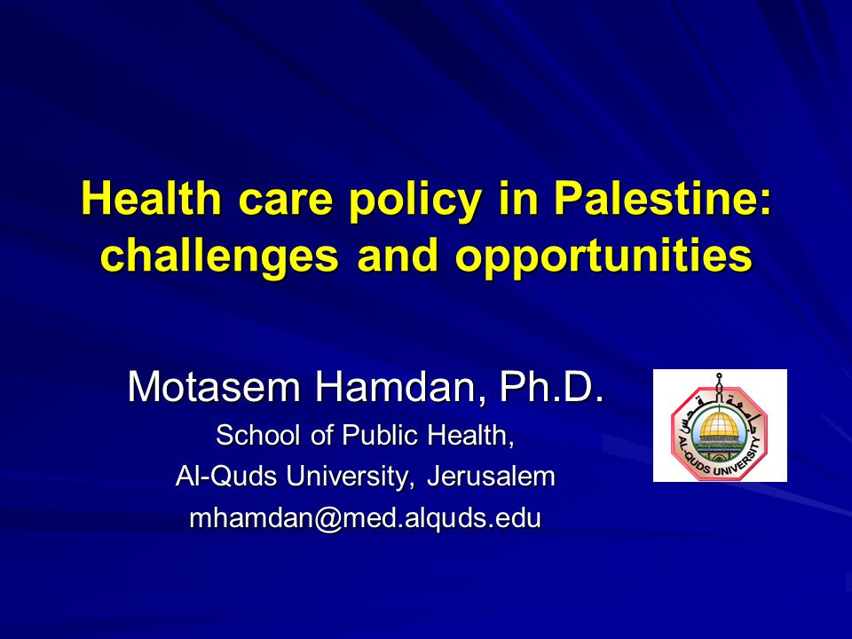 Health care policy in Palestine: challenges and opportunities