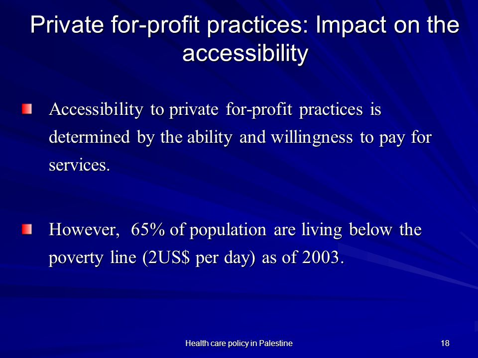 Private for-profit practices: Impact on the accessibility