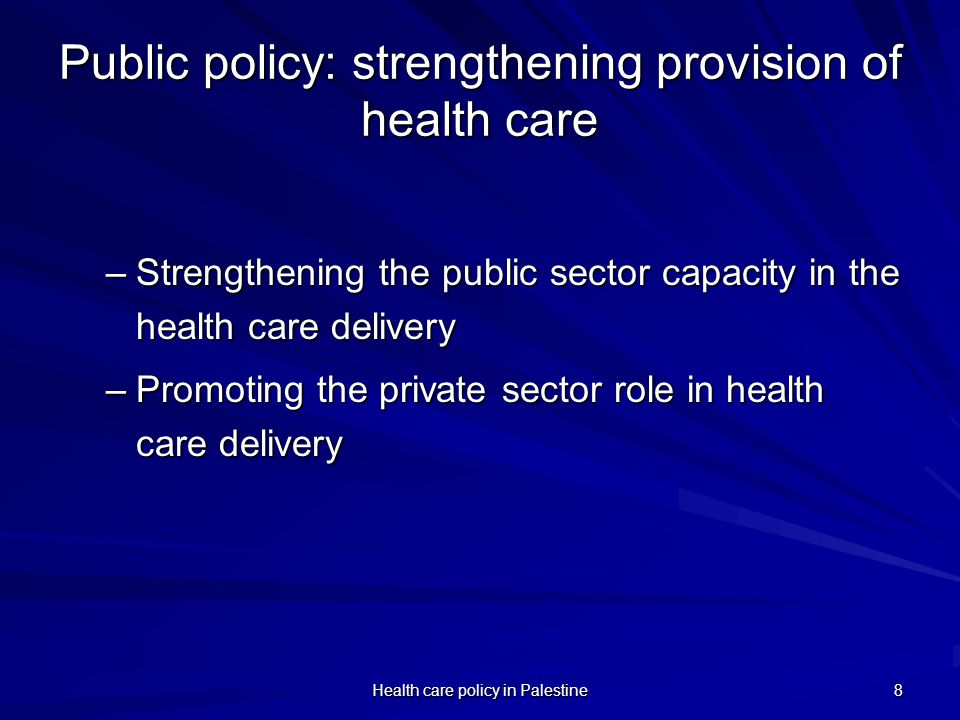 Public policy: strengthening provision of health care