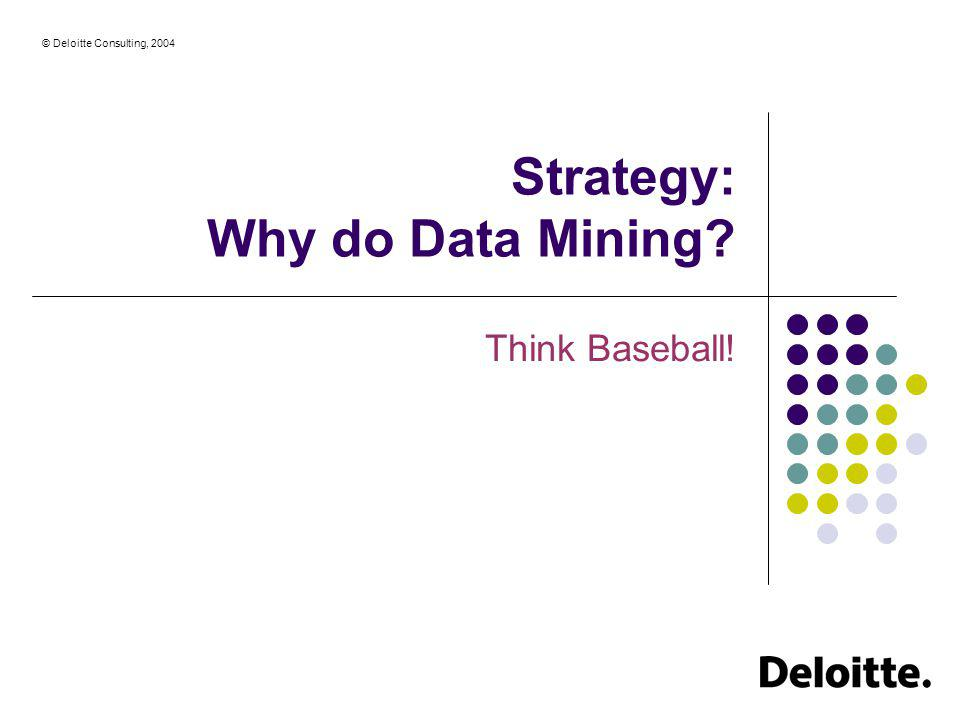 Strategy: Why do Data Mining