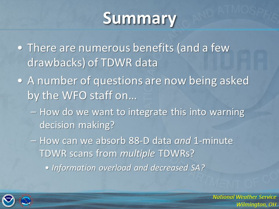 Summary There are numerous benefits (and a few drawbacks) of TDWR data