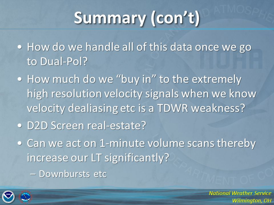Summary (con't) How do we handle all of this data once we go to Dual-Pol