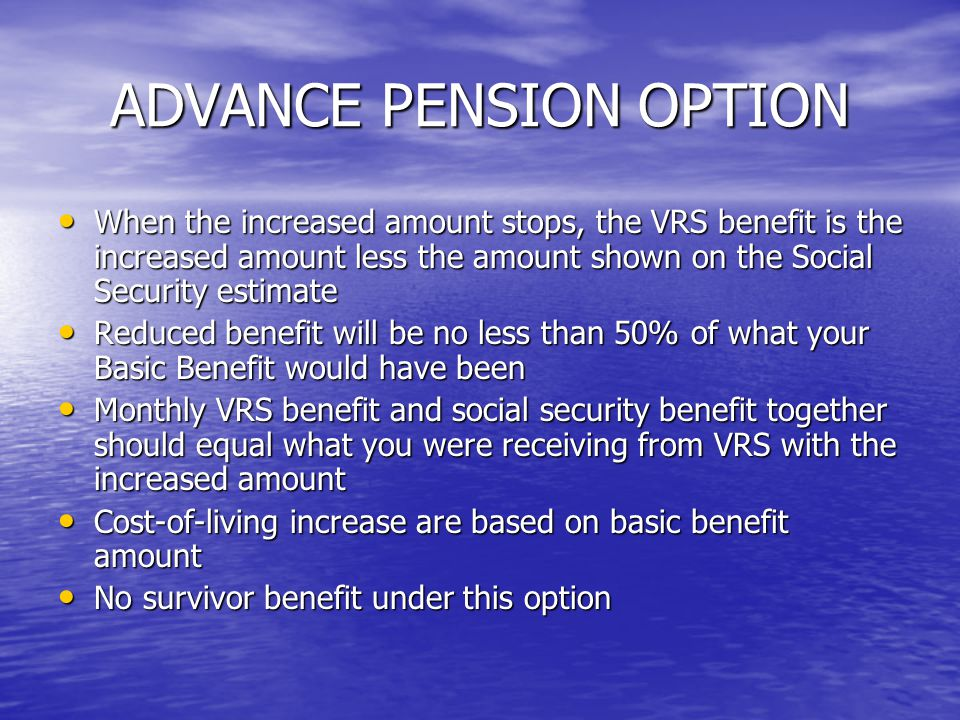 ADVANCE PENSION OPTION