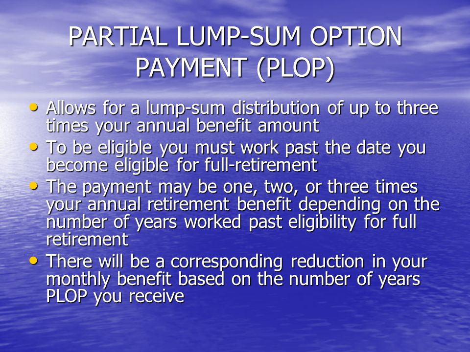 PARTIAL LUMP-SUM OPTION PAYMENT (PLOP)