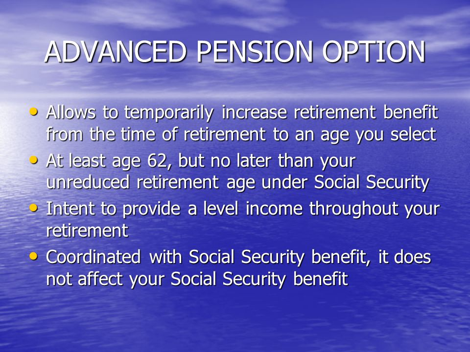 ADVANCED PENSION OPTION
