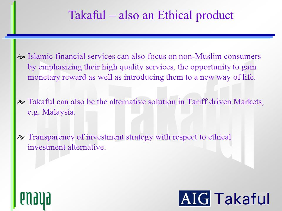 Takaful – also an Ethical product