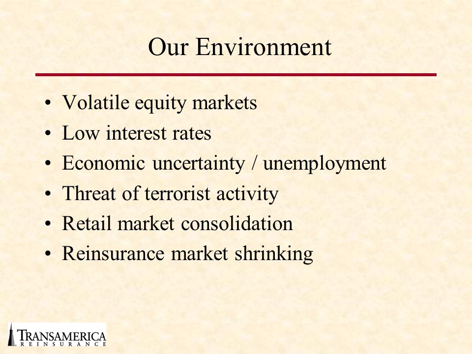 Our Environment Volatile equity markets Low interest rates