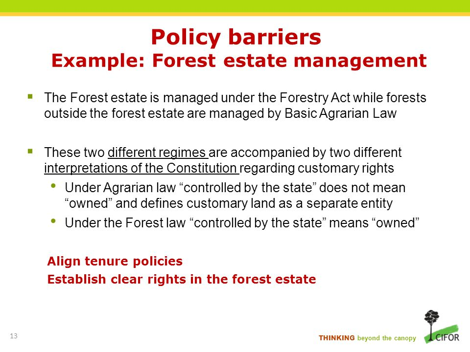 Policy barriers Example: Forest estate management