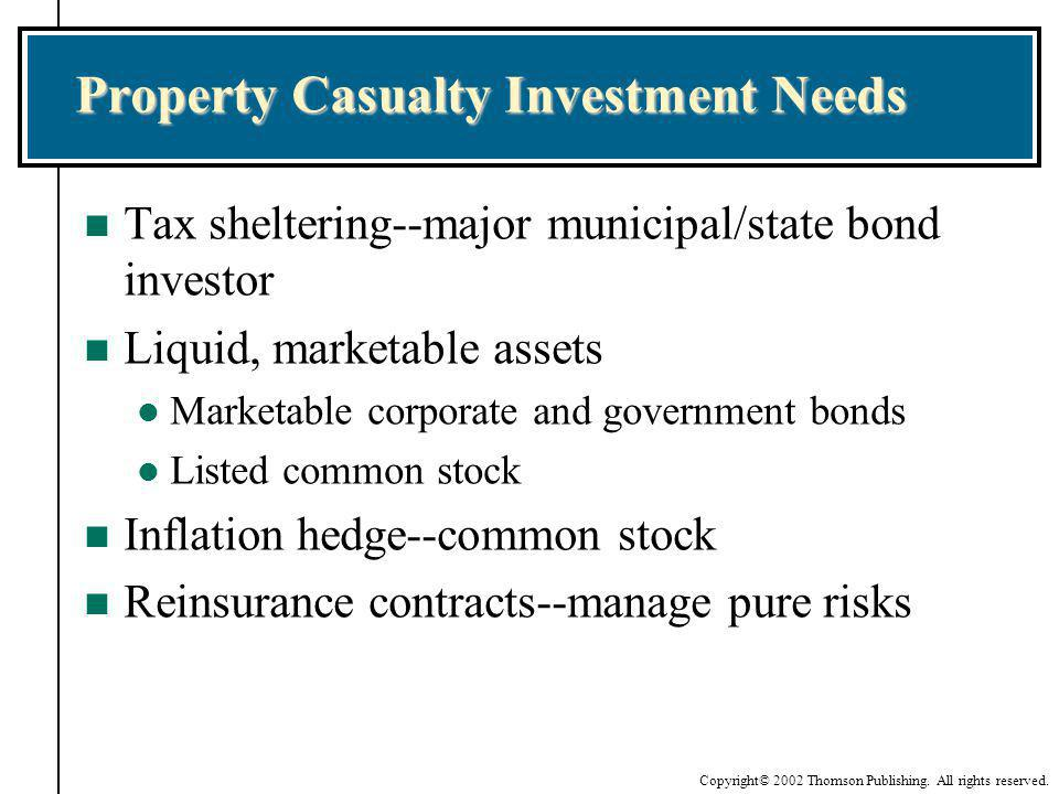 Property Casualty Investment Needs