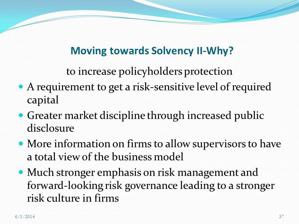 Moving towards Solvency II-Why