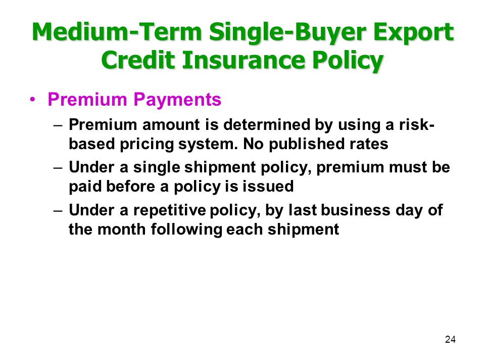 Medium-Term Single-Buyer Export Credit Insurance Policy