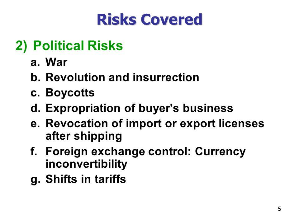 Risks Covered 2) Political Risks War Revolution and insurrection