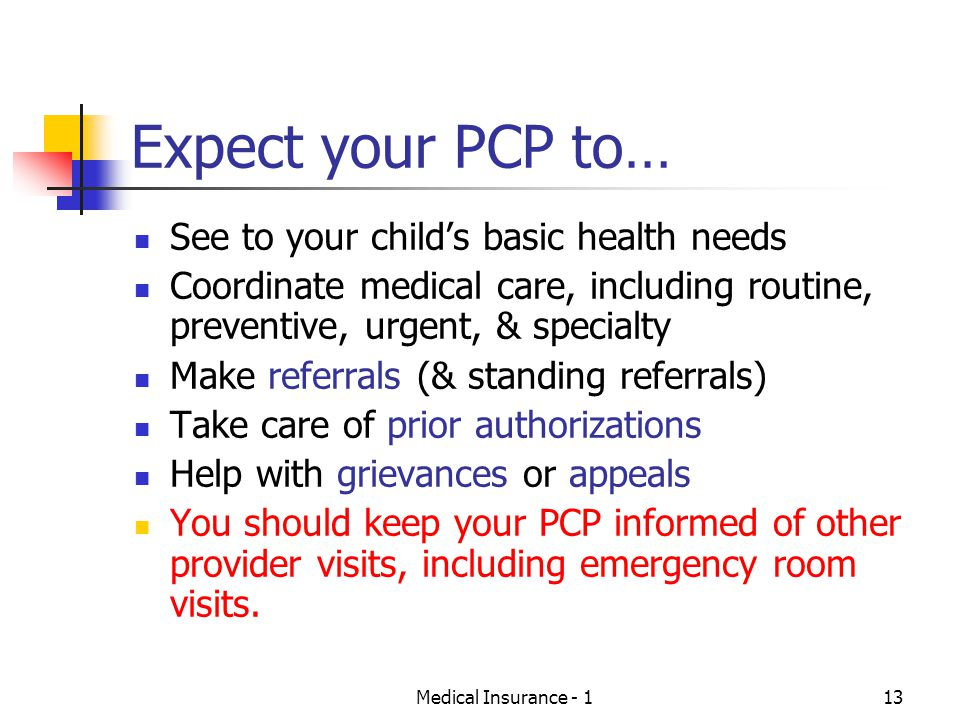 Expect your PCP to… See to your child's basic health needs