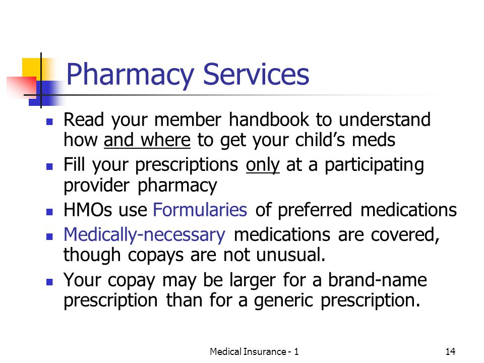 Pharmacy Services Read your member handbook to understand how and where to get your child's meds.