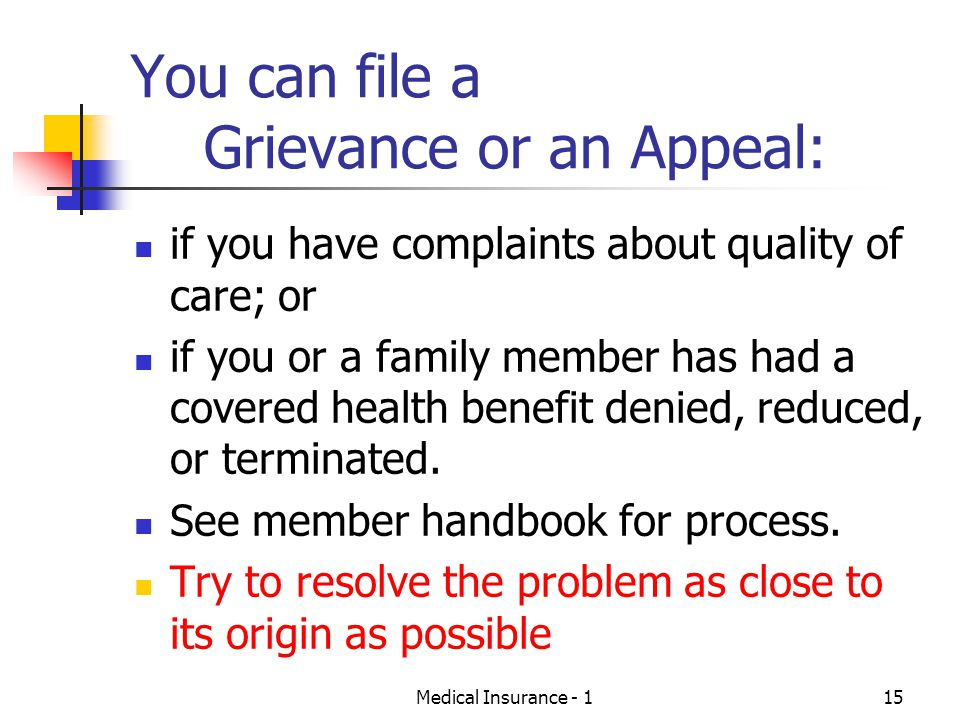 You can file a Grievance or an Appeal: