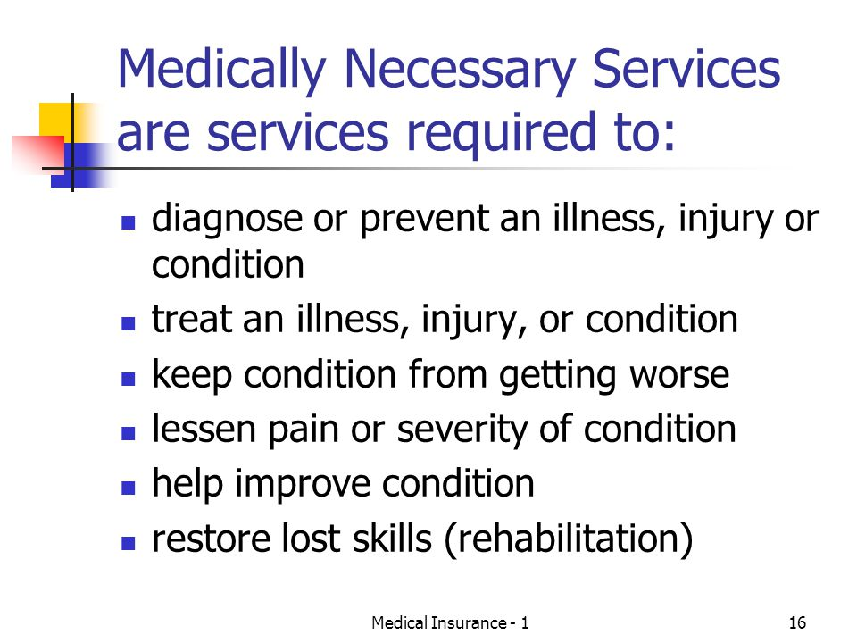 Medically Necessary Services are services required to: