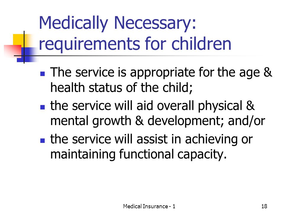 Medically Necessary: requirements for children