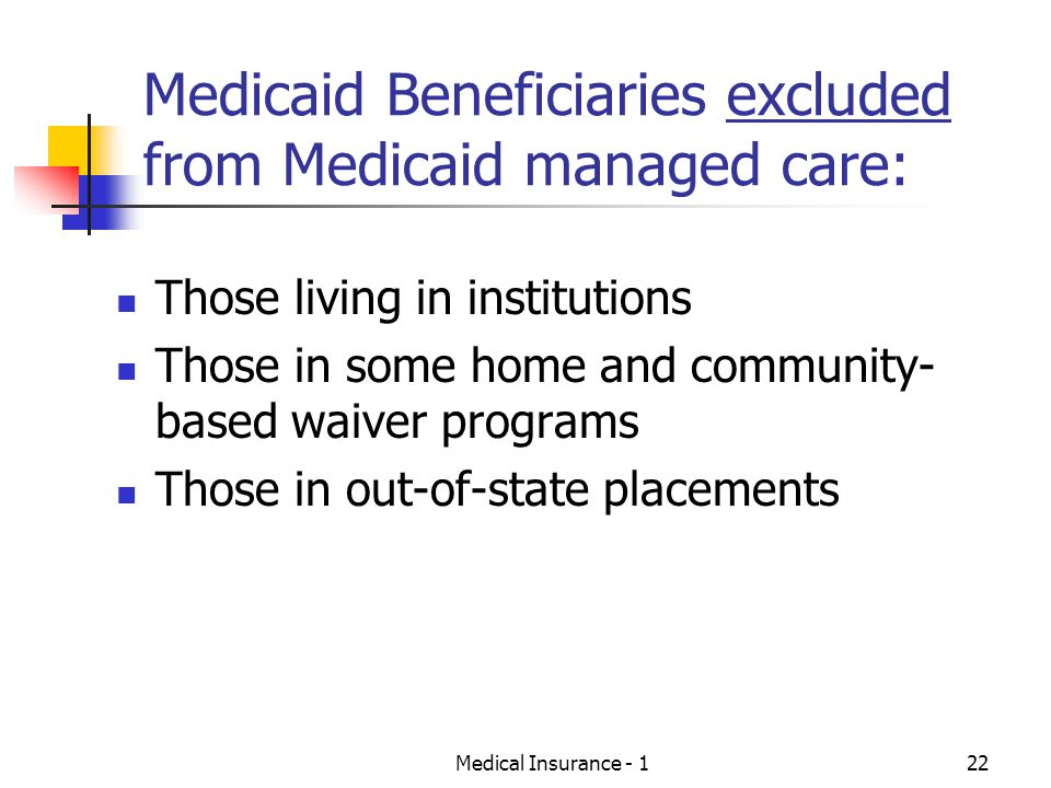 Medicaid Beneficiaries excluded from Medicaid managed care: