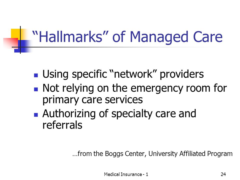 Hallmarks of Managed Care