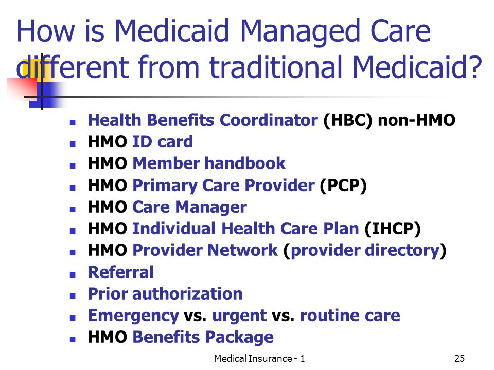 How is Medicaid Managed Care different from traditional Medicaid