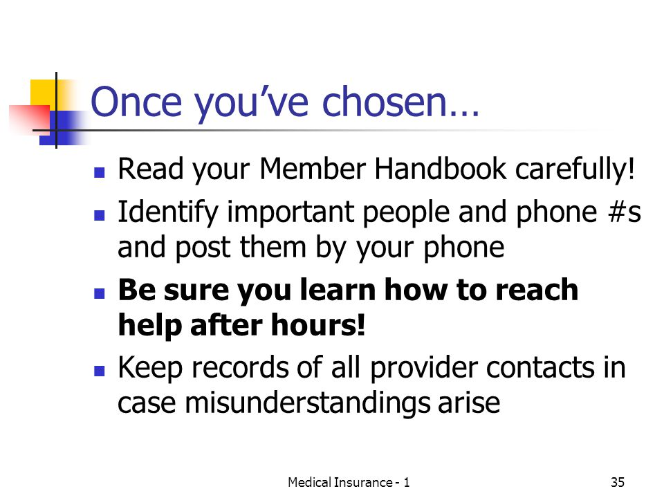 Once you've chosen… Read your Member Handbook carefully!