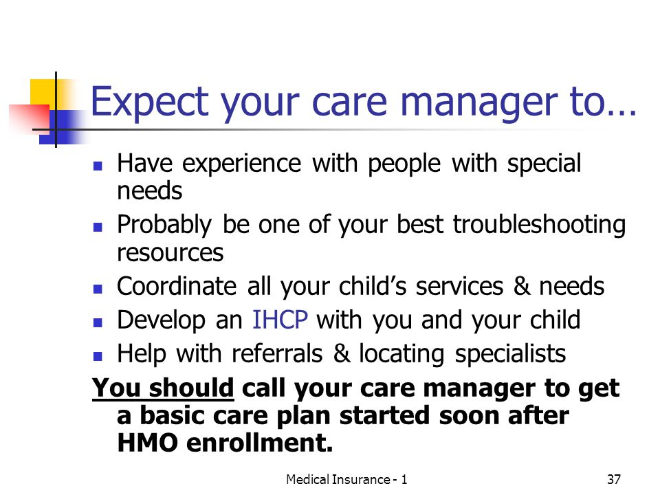 Expect your care manager to…