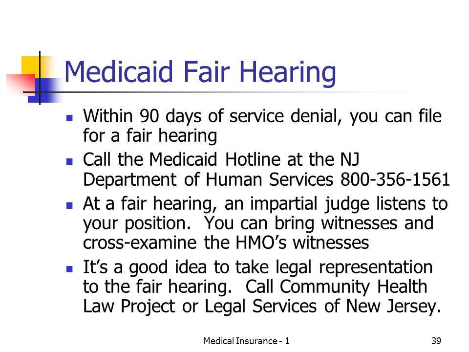 Medicaid Fair Hearing Within 90 days of service denial, you can file for a fair hearing.