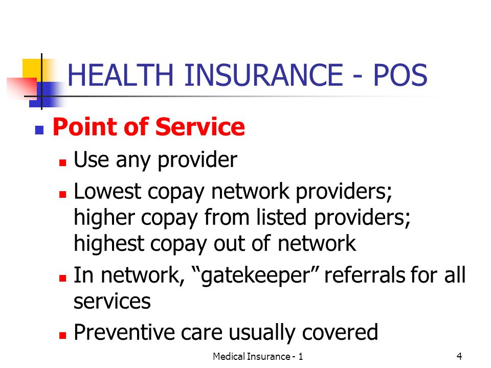 HEALTH INSURANCE - POS Point of Service Use any provider