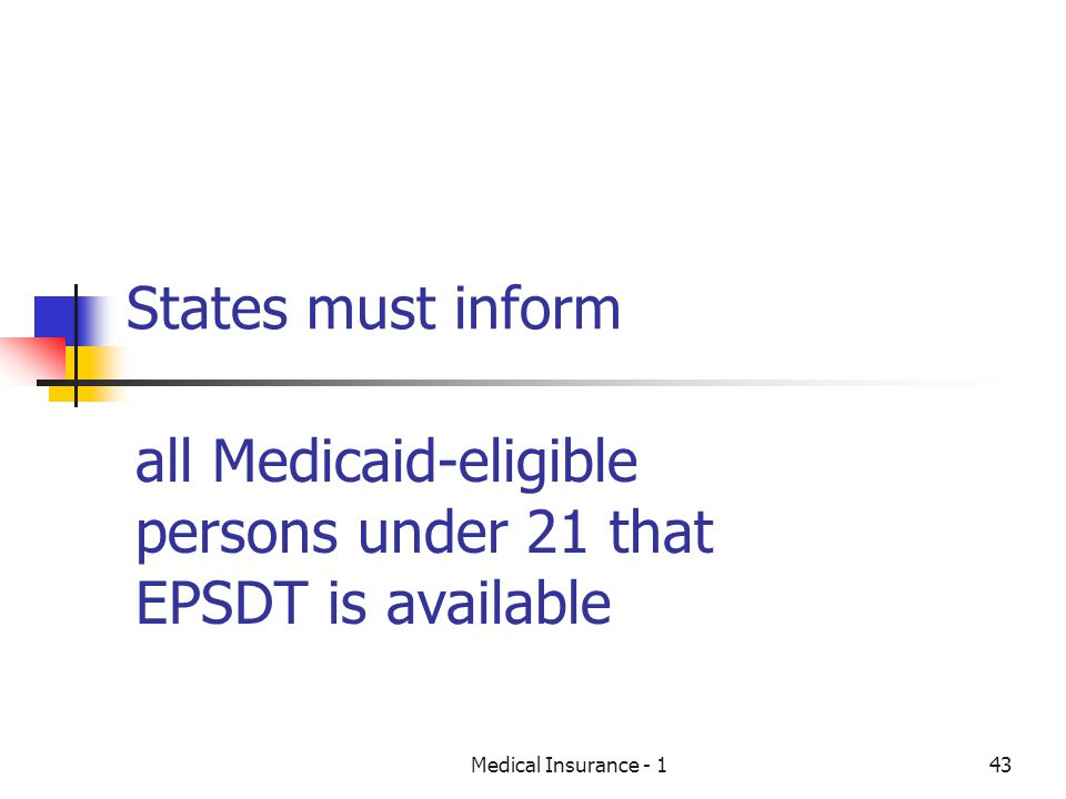 all Medicaid-eligible persons under 21 that EPSDT is available
