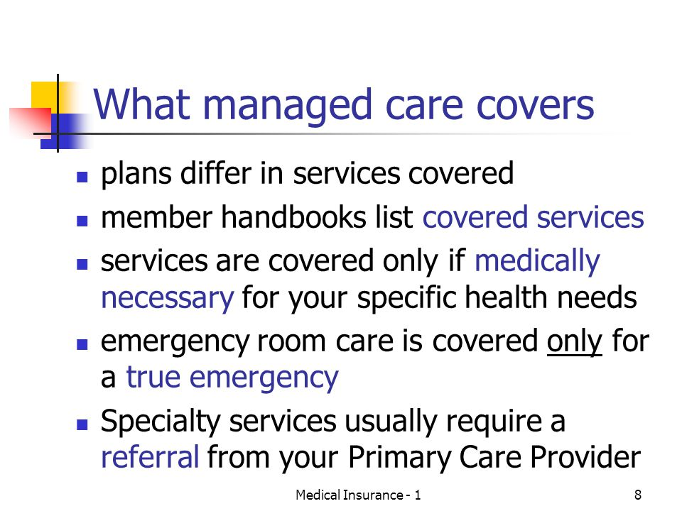What managed care covers